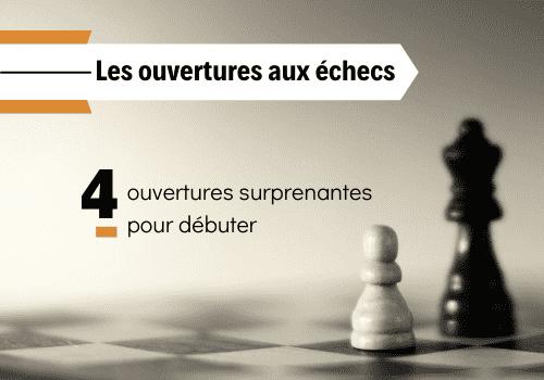 comprendre les ouvertures d'échecs pour débutant
